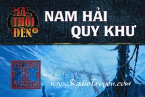 Ma thổi đèn - Tập 6 - Nam Hải Quy Khư - Thiên Hạ Bá Xướng (MC Nguyễn Thành - Full)
