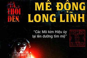 Ma thổi đèn - Tập 2 - Mê Động Long Lĩnh - Thiên Hạ Bá Xướng (MC Nguyễn Thành - Full)