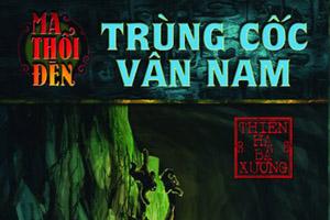 Ma thổi đèn - Tập 3 - Trùng Cốc Vân Nam - Thiên Hạ Bá Xướng (MC Nguyễn Thành - Full)