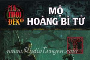 Ma thổi đèn - Tập 5 - Mộ Hoàng Bì Tử - Thiên Hạ Bá Xướng (MC Nguyễn Thành - Full)
