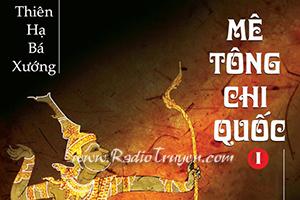 Mê tông chi quốc - Tập 1 - Thiên Hạ Bá Xướng (MC Trái Táo)