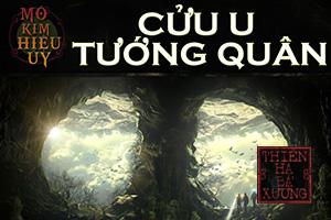 Mô kim hiệu uý - Cửu u tướng quân - Thiên Hạ Bá Xướng (MC Nguyễn Thành - Cập nhật phần 6)
