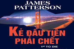 Kẻ đầu tiên phải chết - James Patterson