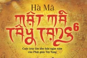Mật mã Tây Tạng - Quyển 6 - Hà Mã