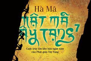 Mật mã Tây Tạng - Quyển 7 - Hà Mã
