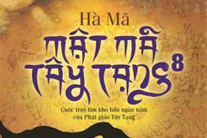 Mật mã Tây Tạng - Quyển 8 - Hà Mã