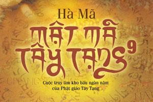 Mật mã Tây Tạng - Quyển 9 - Hà Mã