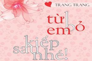 Từ bỏ em, kiếp sau nhé - Trang Trang