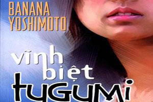 Vĩnh biệt Tugumi - Banana Yoshimoto