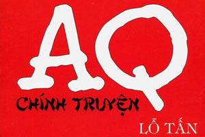 AQ chính truyện - Lỗ Tấn