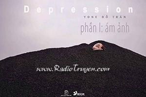 Depression - Tập 1 - Ám ảnh - Yone Đỗ Trân