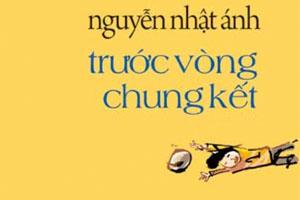 Trước vòng chung kết - Nguyễn Nhật Ánh