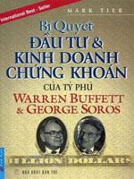 Bí quyết Đầu tư và Kinh doanh chứng khoán của tỷ phú Warren Buffett & George Soros