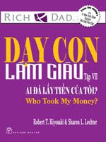Dạy con làm giàu - Tập 7 - Ai đã lấy tiền của tôi? - Robert & Sharon