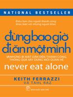 Đừng bao giờ đi ăn một mình - Keith Ferrazzi