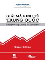 Giải mã kinh tế Trung Quốc - Gregory C.Chow