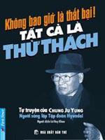 Không có gì là thất bại - Tất cả chỉ là thử thách - Chung Ju Yung