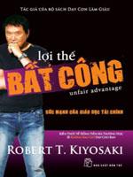 Lợi thế bất công - Robert T.Kiyosaki