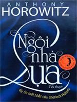 Ngôi nhà lụa - Anthony Horowitz