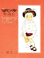 Tôt-Tô-Chan - Cô bé bên cửa sổ - Tetsuko Kuroyanagi
